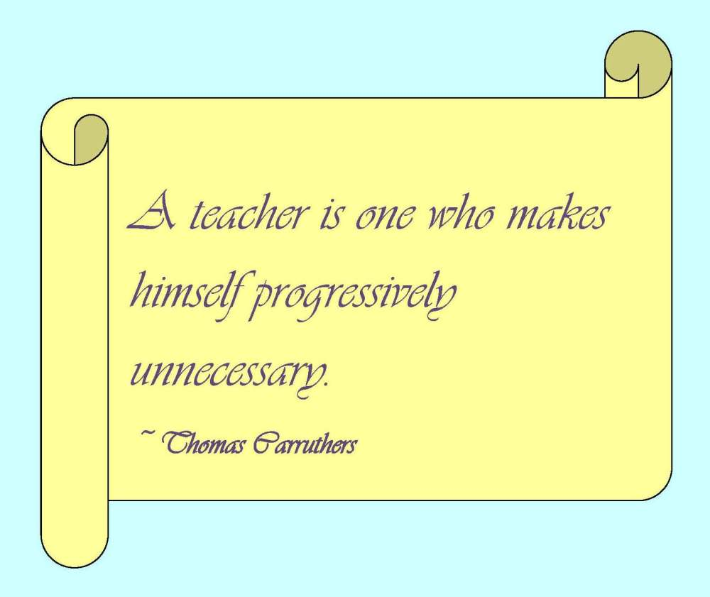 A teacher is one who makes        himself progressively